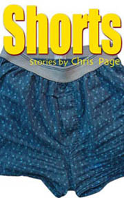 Shorts, a collection of short fiction by Chris Page