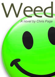 Weed, the novel by Chris Page